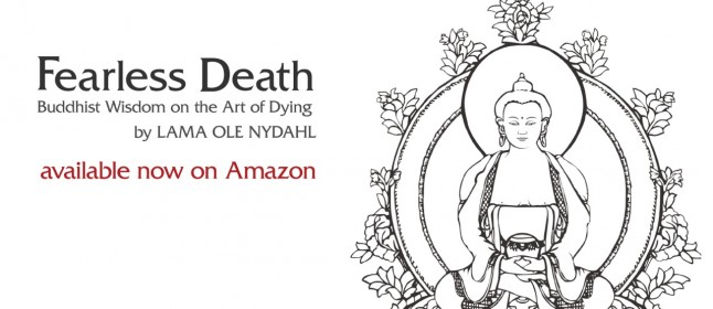 Fearless Death, book by Buddhist author Lama Ole Nydahl, helps us to overcome the fear of death